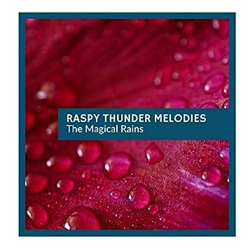 Raspy Thunder Melodies - The Magical Rains