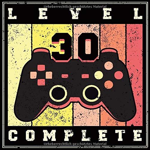 Level 30 Complete: Cooles Geschenk zum Geburtstag für alle Zocker und Spieler Geburtstagsparty...