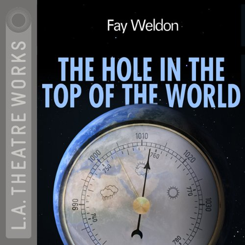 The Hole in the Top of the World                   By:                                                                                                                                 Fay Weldon                               Narrated by:                                                                                                                                 Barbara Bain,                                                                                        Zeljko Ivanek,                                                                                        Valerie Landsburg,                   and others                 Length: 1 hr and 15 mins     1 rating     Overall 2.0