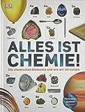 Alles ist Chemie!: Die chemischen Elemente und wie wir sie