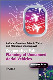 Cooperative Path Planning of Unmanned Aerial Vehicles (Aerospace Series Book 46)