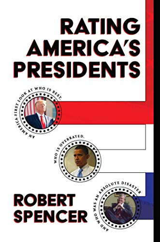 Compare Textbook Prices for Rating America's Presidents: An America-First Look at Who Is Best, Who Is Overrated, and Who Was An Absolute Disaster  ISBN 9781642935356 by Spencer, Robert