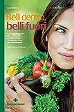 Belli dentro, belli fuori: La nuova guida pratica alla Dieta GIFT perché la bellezza è lo specchio di una sana alimentazione