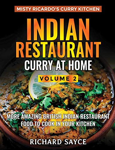 Indian Restaurant Curry at Home Volume 2: Misty Ricardo's Curry Kitchen (English Edition)