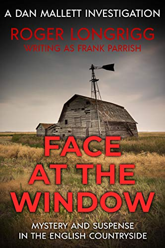 Face at the Window: Mystery and suspense in the English countryside (Dan Mallett Investigations Book 5) by [Frank Parrish, Roger Longrigg]