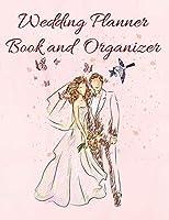 Wedding Organizer Book: Wedding & Organizer: Budget, Timeline, Checklists, Guest List and To Do Lists To Plan Your Fantasy Wedding