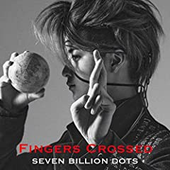 Seven Billion Dots「Fingers Crossed」のCDジャケット