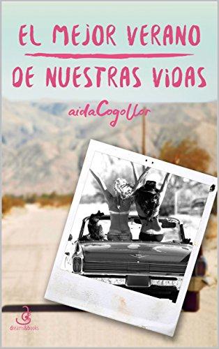 El mejor verano de nuestras vidas eBook: Cogollor, Aida, González ...