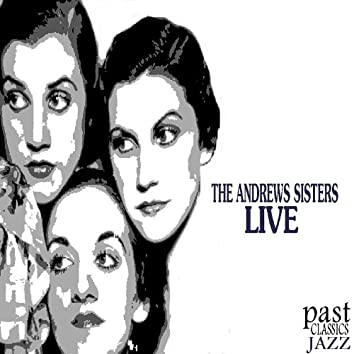 The Andrews Sisters - Live