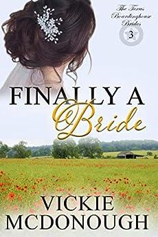 Finally a Bride (Texas Boardinghouse Brides Book 3) by [Vickie McDonough]