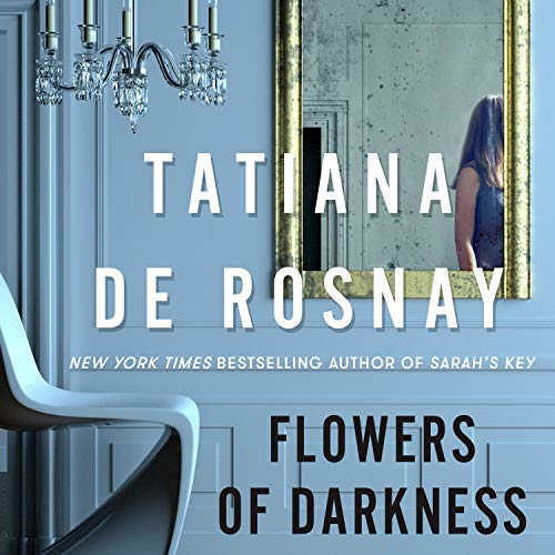 Flowers of Darkness Audiobook By Tatiana de Rosnay cover art