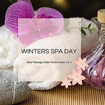 Winters Spa Day - Body Massage Under The Sun Rays, Vol. 5