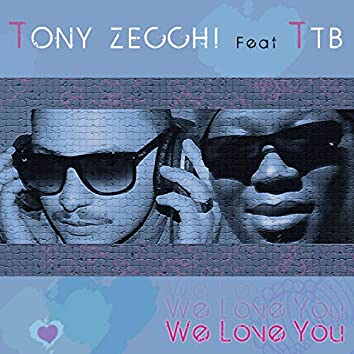 We Love You (feat. Ttb)