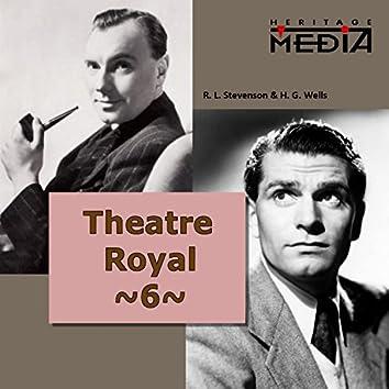Theatre Royal, Vol. 6