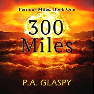 300 Miles     Perilous Miles, Book 1              By:                                                                                                                                 P.A. Glaspy                               Narrated by:                                                                                                                                 Lillie Ricciardi                      Length: 2 hrs and 15 mins     Not rated yet     Overall 0.0