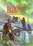 Le Chevalier Blanc - Le Trésor des Cathares
