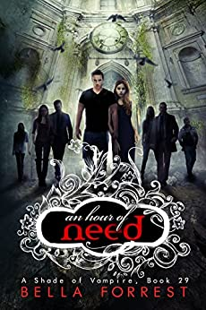 A Shade of Vampire 29: An Hour of Need by [Bella Forrest]