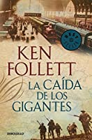 La Caida De Los Gigantes (Spanish Edition) by Ken Follett(2013-03-02)