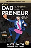 Cereal Dad Preneur: Put Your Family First While You Build An Empire And Create Wealth