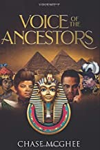 Voice of the Ancestors: Removing the Shackles and Chains from Your Mind (Volume 1)