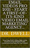 Email Videos Pro 2021 - START a first-of-its-kind 'Video Email Marketing' Agency…: Smart App PLAYS Videos Right Inside Emails To Drive MASSIVE Traffic, ... Sales For Your Clients' (English Edition)