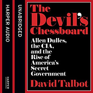 The Devil's Chessboard: Allen Dulles, the CIA, and the Rise of America's Secret Government cover art