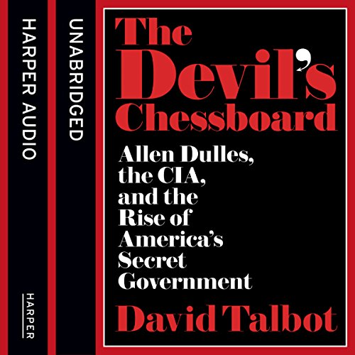 The Devil's Chessboard: Allen Dulles, the CIA, and the Rise of America's Secret Government Titelbild