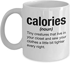 Calories Definition Weight Loss & Dieting Humor Sayings Coffee & Tea Gift Mug, Items, Accessories, Supplies, Containers, Utensils & Funny Gag Gifts For Diet & Health Conscious Men Or Women (11oz)