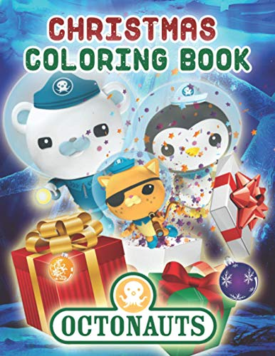 Octonauts Christmas Coloring Book: Great Gift For Everyone Who Is True Fans Of Octonauts For Christmas. Many Unique Illustrations To Color For Relaxation And Stress Relief