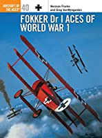Fokker Dr I Aces of World War 1 (Aircraft of the Aces)