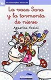 Vaca Sara Y La Tormenta De Nieve, La -Lc-: 17 (Mis Primeras Páginas)