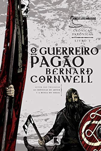 O guerreiro pagão (Vol. 7 Crônicas Saxônicas)