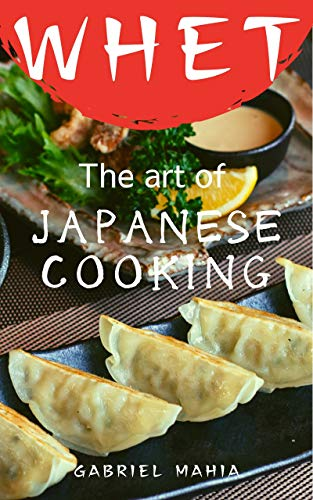 Whet: The Art of Japanese Cooking (English Edition)