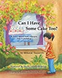 Can I Have Some Cake Too? a Story about Food Allergies and Friendship (Paperback)