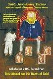 Ahkabal-Ná 2100. Second Part: Myths and Legends of Petalcingo, Chiapas, Mexico (English Edition)