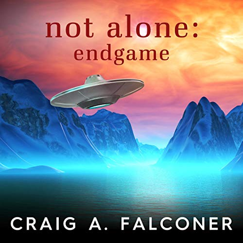 Not Alone: Endgame Audiobook By Craig A. Falconer cover art