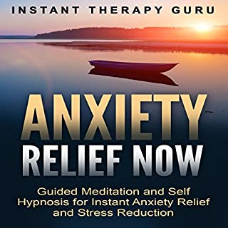 Anxiety Relief Now     Guided Meditation and Self Hypnosis for Instant Anxiety Relief and Stress Reduction              By:                                                                                                                                 Instant Therapy Guru                               Narrated by:                                                                                                                                 Instant Therapy Guru                      Length: 5 hrs and 43 mins     Not rated yet     Overall 0.0