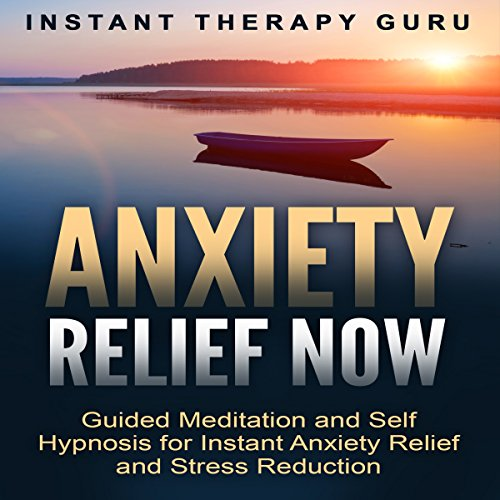 Anxiety Relief Now audiobook cover art