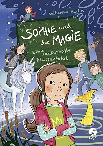 Sophie und die Magie - Eine zauberhafte Klassenfahrt: Band 2