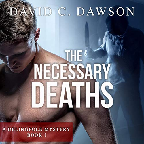 The Necessary Deaths: 1: The Delingpole Mysteries