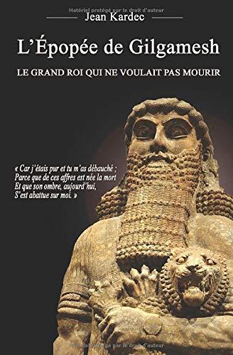 Epic of Gilgamesh: An rìgh mòr nach robh airson bàsachadh