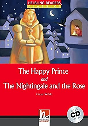 The Happy Prince and The Nightingale and the Rose (Level 1) with Audio CD [Lingua inglese]