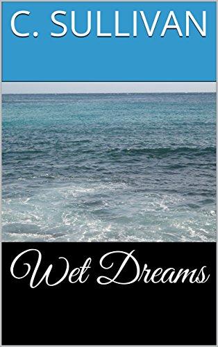 Wet Dreams (English Edition)