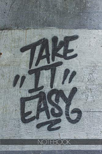 Notebook: Take it easy graffiti [110 pages]: Take it easy graffiti