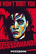 Notebook: Edward Scissorhands Is A 1990 American Romantic Dark Fa , Journal for Writing, College Ruled Size 6