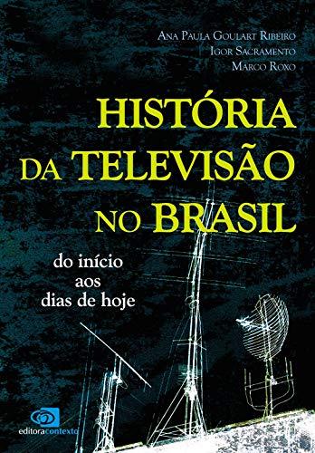 História da televisão no Brasil: Do Início aos Dias de Hoje