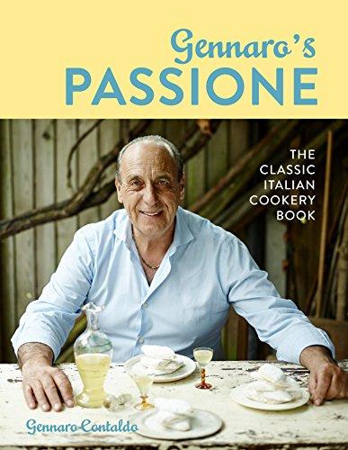 Gennaro's Passione: The classic Italian cookery book (English Edition)