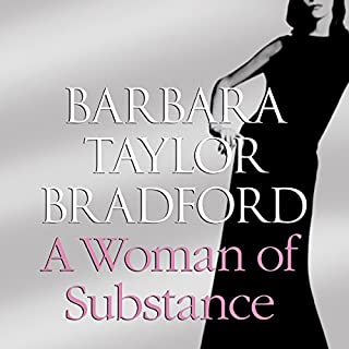 A Woman of Substance     Emma Harte, Book 1              By:                                                                                                                                 Barbara Taylor Bradford                               Narrated by:                                                                                                                                 Bea Holland                      Length: 35 hrs and 24 mins     59 ratings     Overall 4.6