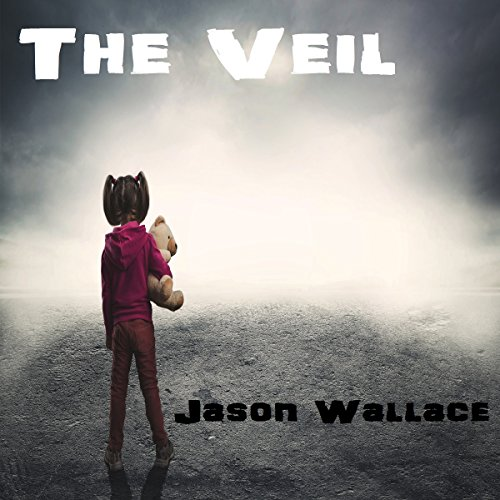 The Veil                   By:                                                                                                                                 Jason Wallace                               Narrated by:                                                                                                                                 Jeffrey Dean Gray                      Length: 17 mins     Not rated yet     Overall 0.0