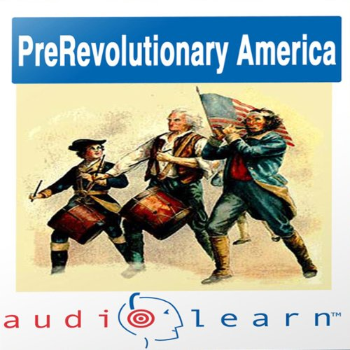 Pre-Revolution America AudioLearn Study Guide audiobook cover art